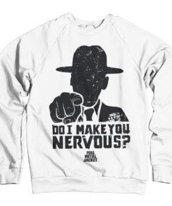 Sweat Full Metal Jacket - Do I Make You Nervous de couleur Blanc